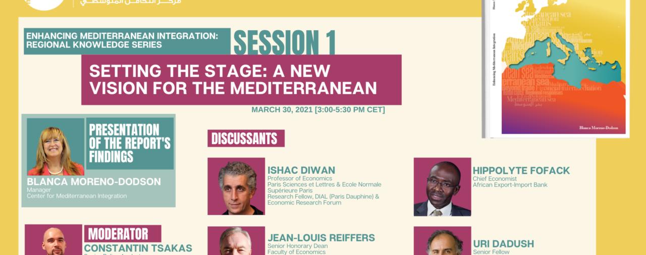 Renforcer l'intégration méditerranéenne : Une nouvelle vision pour la Méditerranée